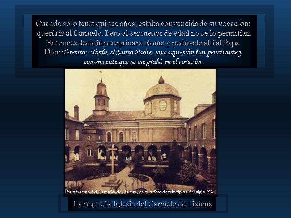 La pequeña Iglesia del Carmelo de Lisieux
