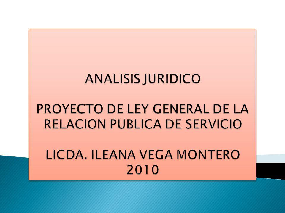 ANALISIS JURIDICO PROYECTO DE LEY GENERAL DE LA RELACION PUBLICA DE SERVICIO LICDA.