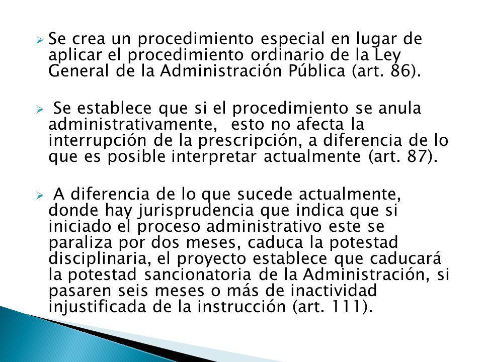 Se crea un procedimiento especial en lugar de aplicar el procedimiento ordinario de la Ley General de la Administración Pública (art. 86).