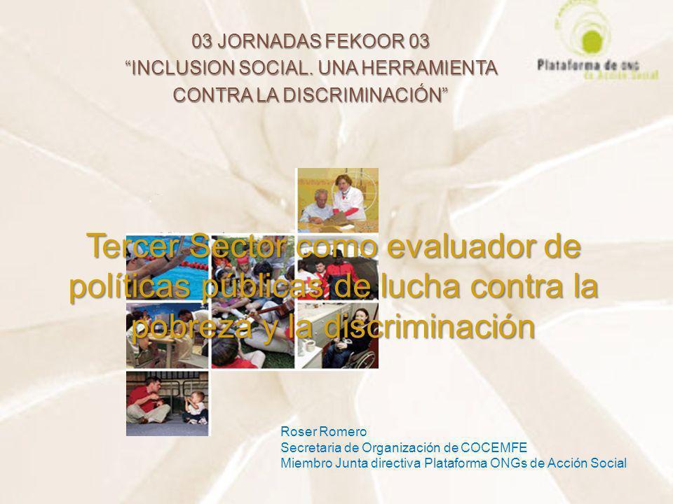 03 JORNADAS FEKOOR 03 INCLUSION SOCIAL. UNA HERRAMIENTA. CONTRA LA DISCRIMINACIÓN
