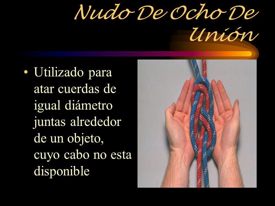 Nudo De Ocho De Unión Utilizado para atar cuerdas de igual diámetro juntas alrededor de un objeto, cuyo cabo no esta disponible.