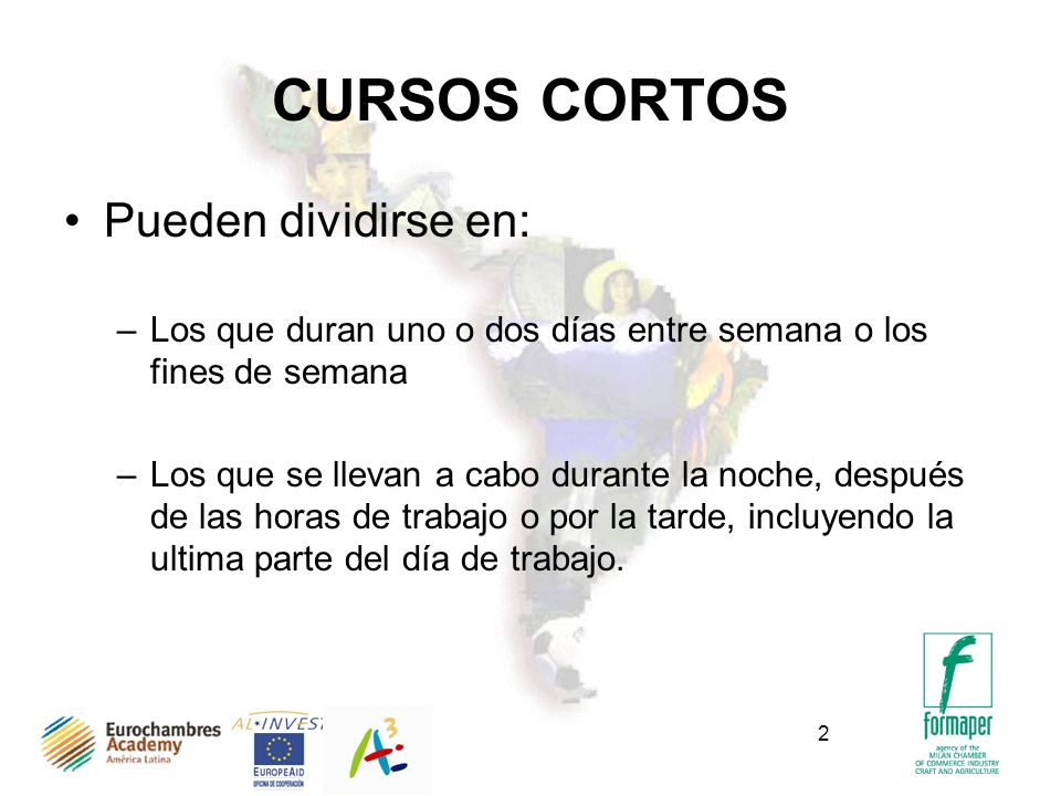 CURSOS CORTOS Pueden dividirse en:
