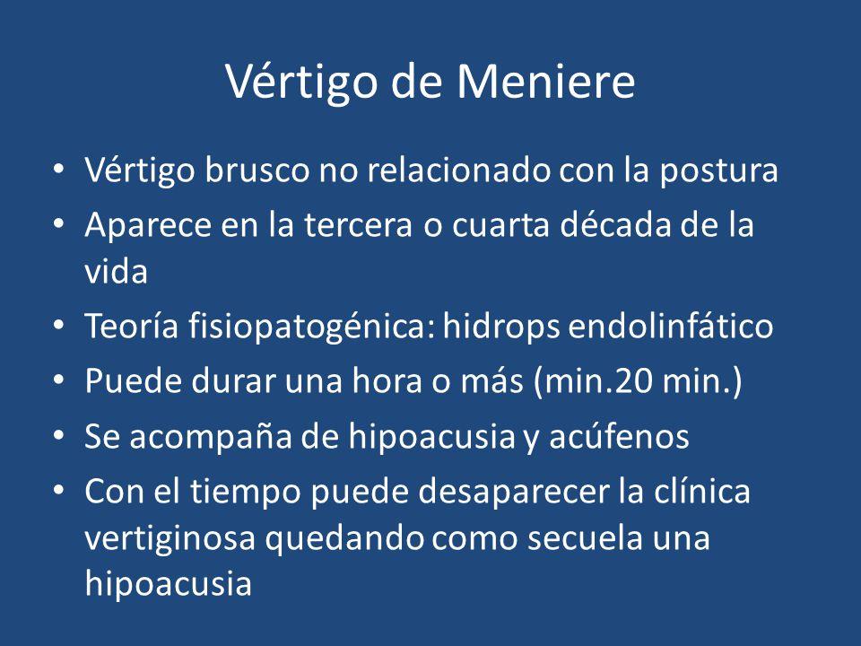 Vértigo de Meniere Vértigo brusco no relacionado con la postura