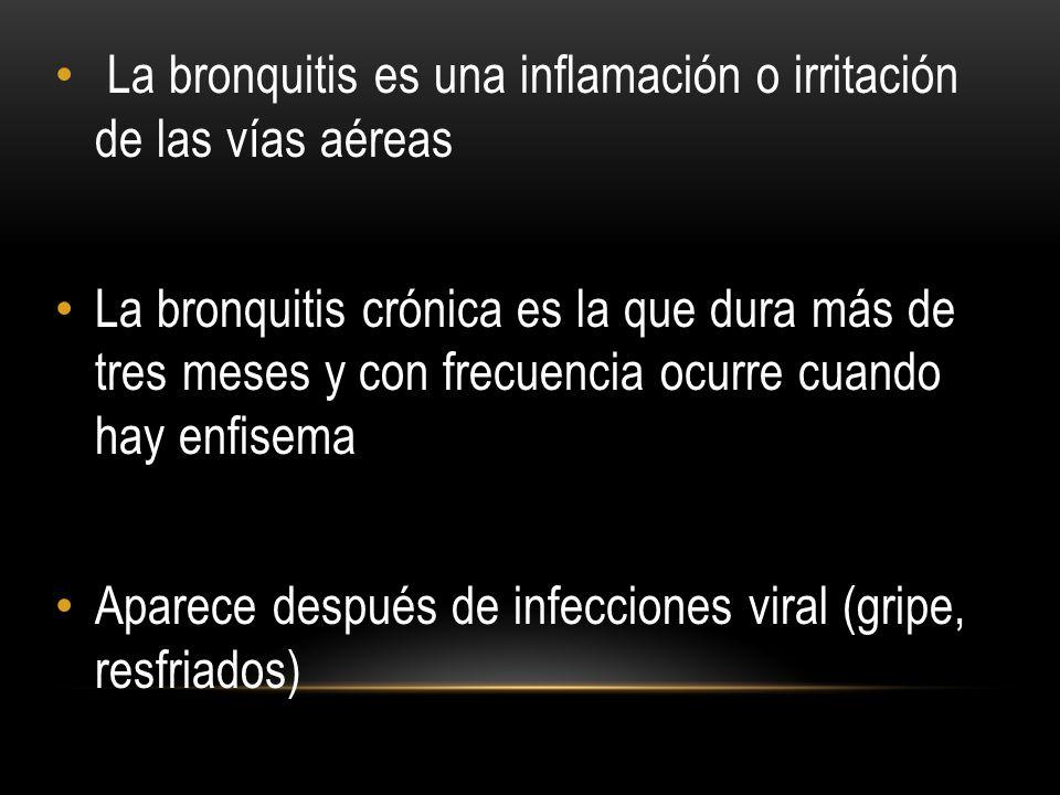 La bronquitis es una inflamación o irritación de las vías aéreas