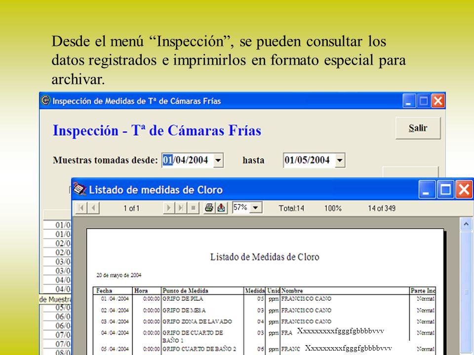 Inspección Desde el menú Inspección , se pueden consultar los datos registrados e imprimirlos en formato especial para archivar.