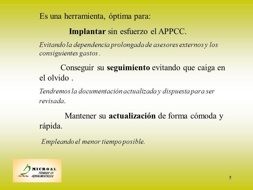 Es una herramienta, óptima para: Implantar sin esfuerzo el APPCC.