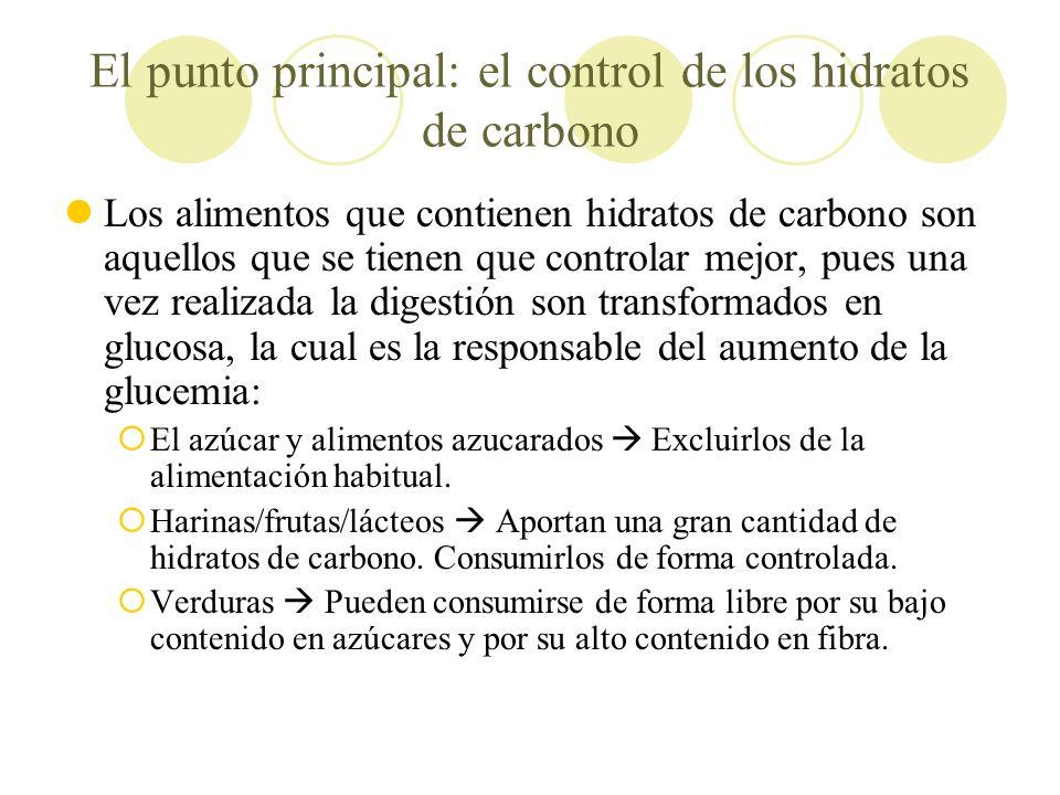 El punto principal: el control de los hidratos de carbono