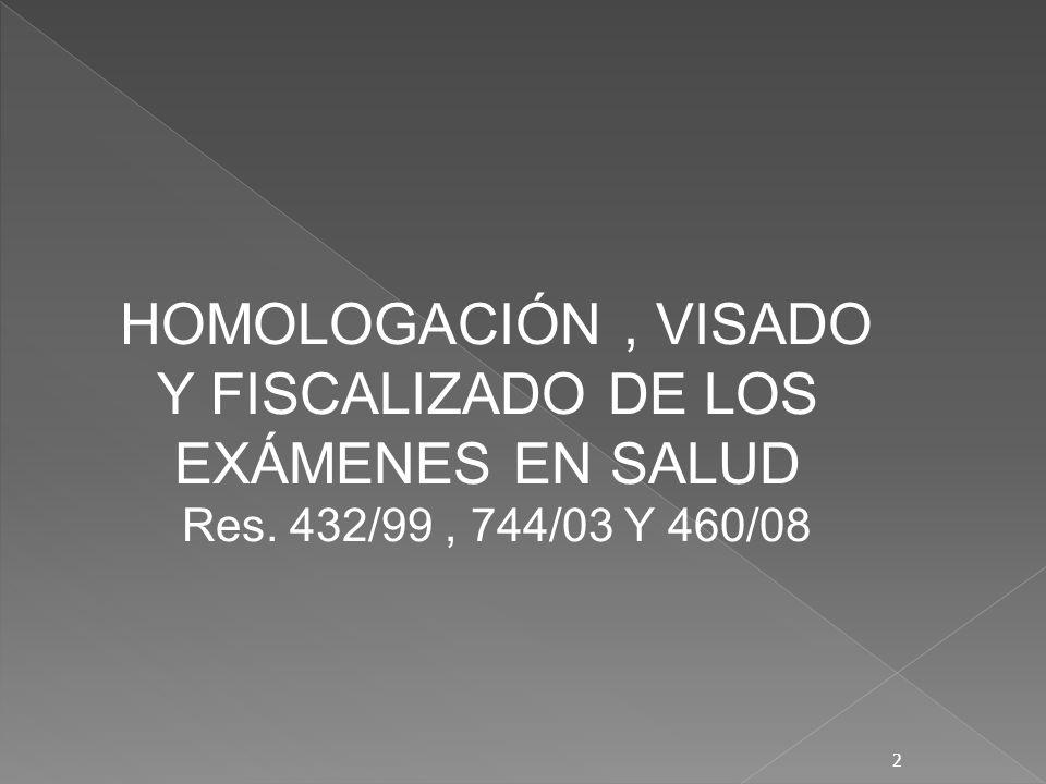 HOMOLOGACIÓN , VISADO Y FISCALIZADO DE LOS EXÁMENES EN SALUD
