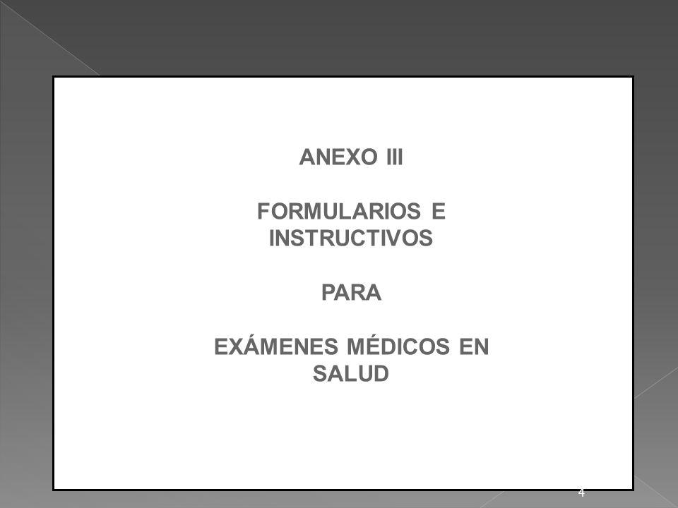 FORMULARIOS E INSTRUCTIVOS EXÁMENES MÉDICOS EN SALUD