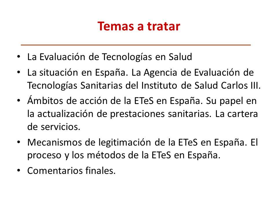 Temas a tratar La Evaluación de Tecnologías en Salud