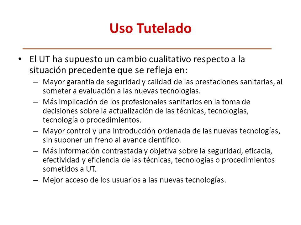 Uso Tutelado El UT ha supuesto un cambio cualitativo respecto a la situación precedente que se refleja en: