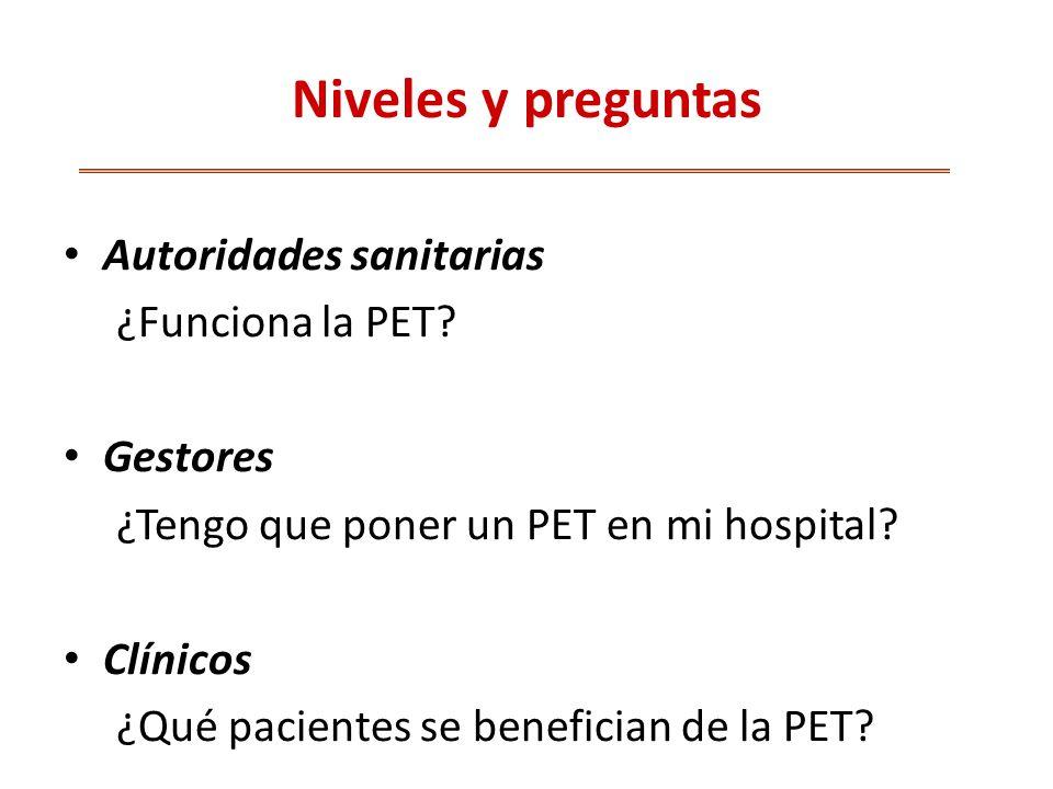 Niveles y preguntas Autoridades sanitarias ¿Funciona la PET Gestores