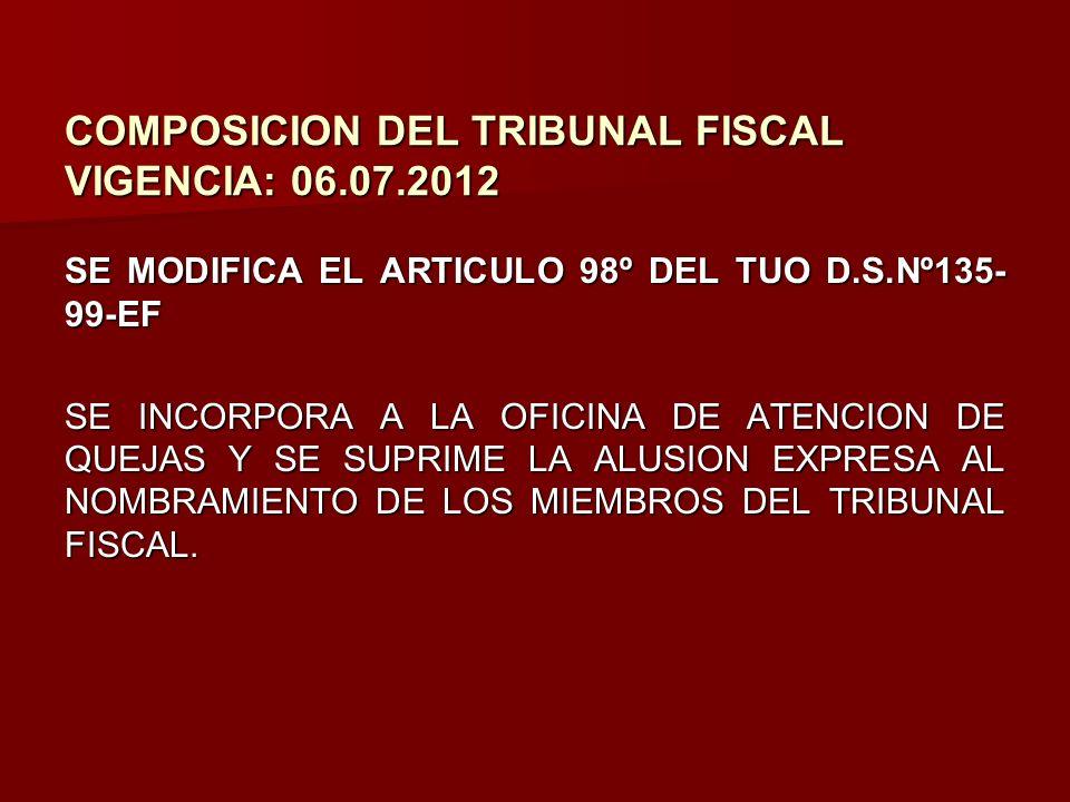 COMPOSICION DEL TRIBUNAL FISCAL VIGENCIA: 06.07.2012