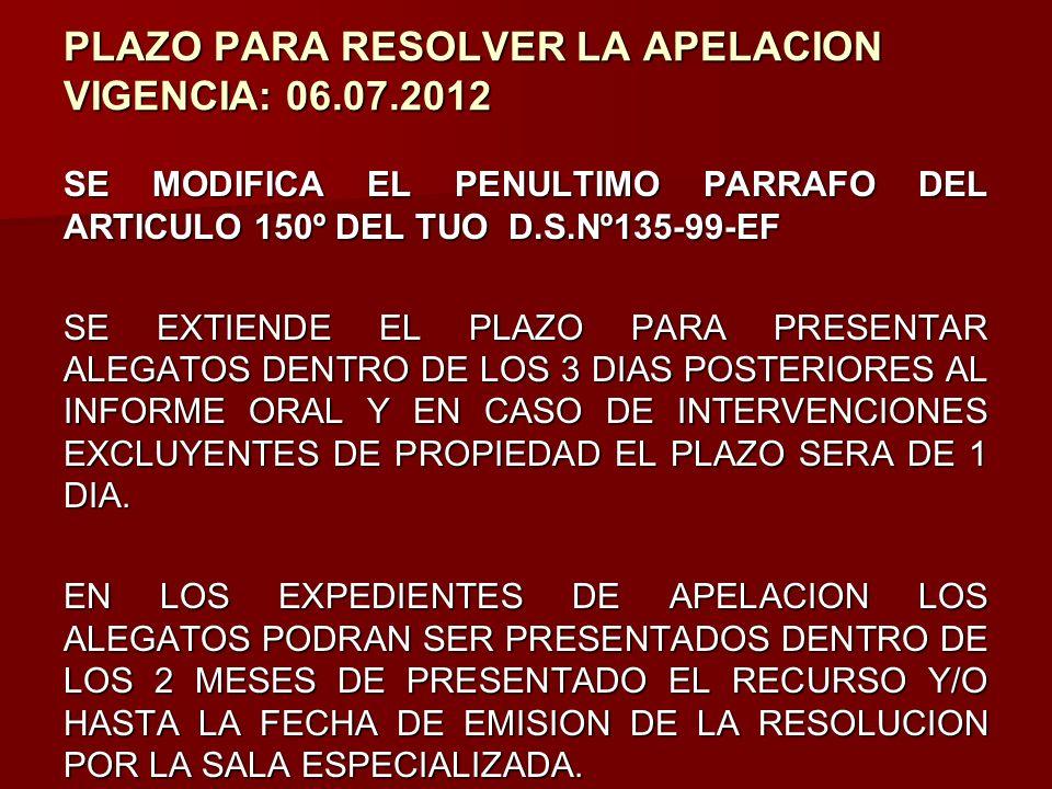 PLAZO PARA RESOLVER LA APELACION VIGENCIA: 06.07.2012