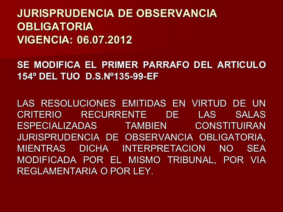 JURISPRUDENCIA DE OBSERVANCIA OBLIGATORIA VIGENCIA: 06.07.2012