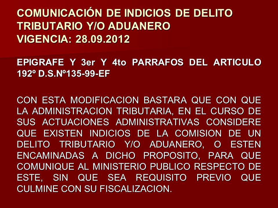 COMUNICACIÓN DE INDICIOS DE DELITO TRIBUTARIO Y/O ADUANERO VIGENCIA: 28.09.2012