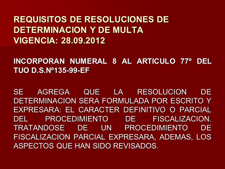 REQUISITOS DE RESOLUCIONES DE DETERMINACION Y DE MULTA VIGENCIA: 28.09.2012