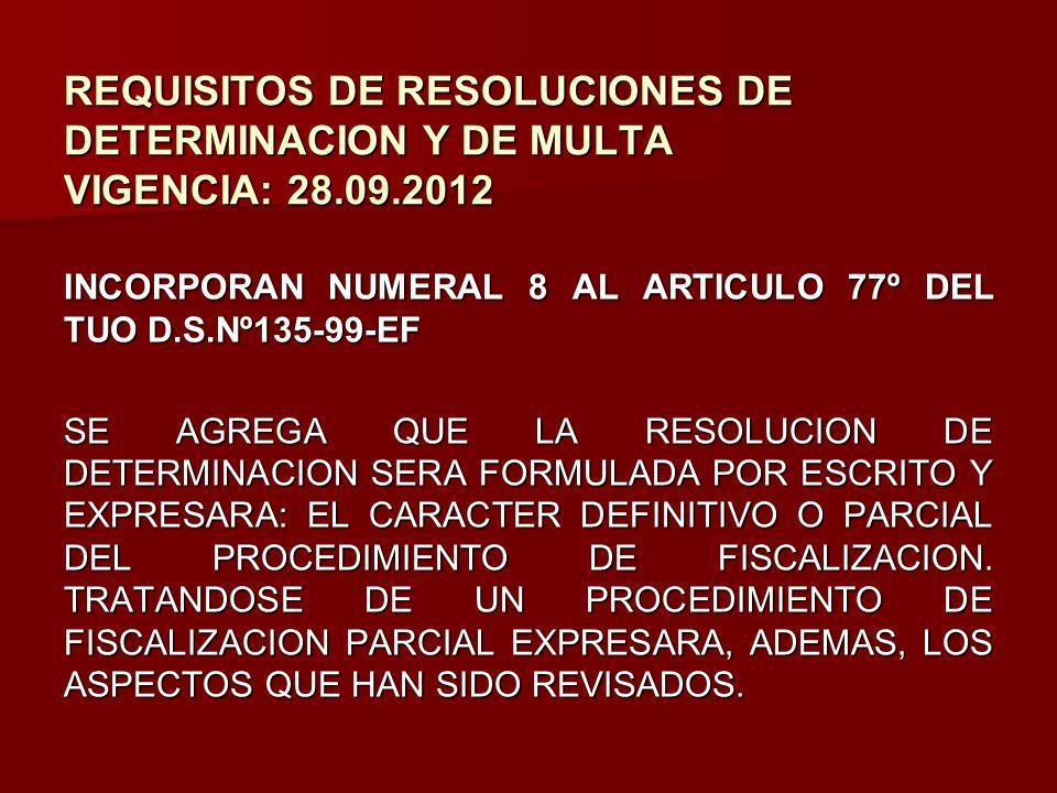 REQUISITOS DE RESOLUCIONES DE DETERMINACION Y DE MULTA VIGENCIA: 28.09.2012