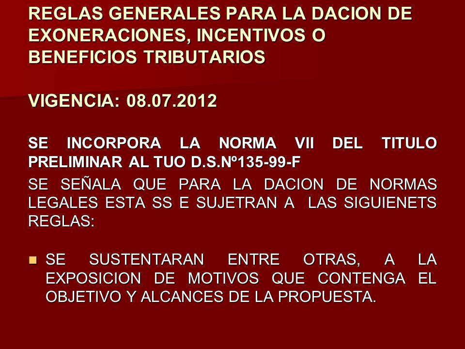 REGLAS GENERALES PARA LA DACION DE EXONERACIONES, INCENTIVOS O BENEFICIOS TRIBUTARIOS VIGENCIA: 08.07.2012