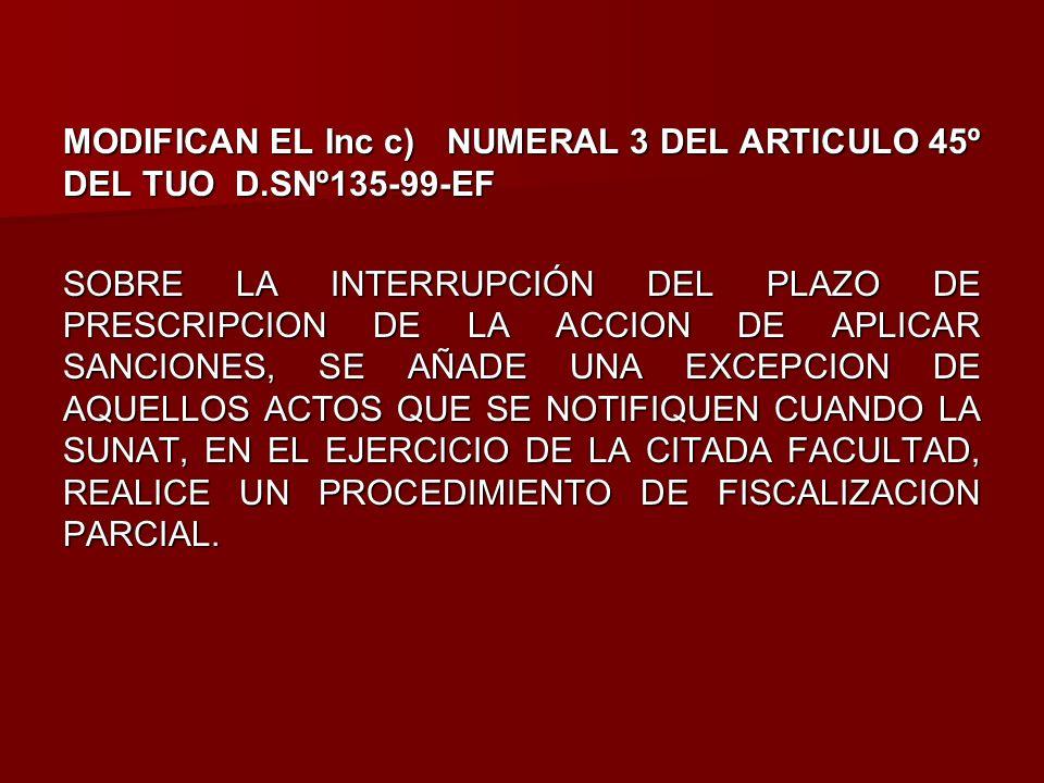 MODIFICAN EL Inc c) NUMERAL 3 DEL ARTICULO 45º DEL TUO D