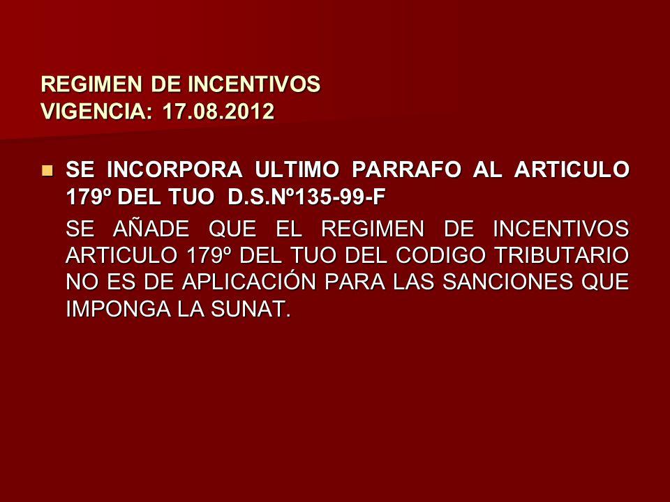 REGIMEN DE INCENTIVOS VIGENCIA: 17.08.2012