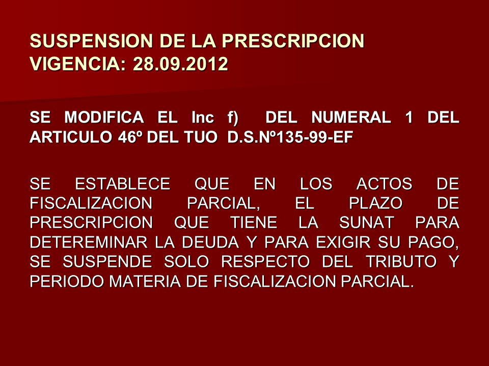 SUSPENSION DE LA PRESCRIPCION VIGENCIA: 28.09.2012
