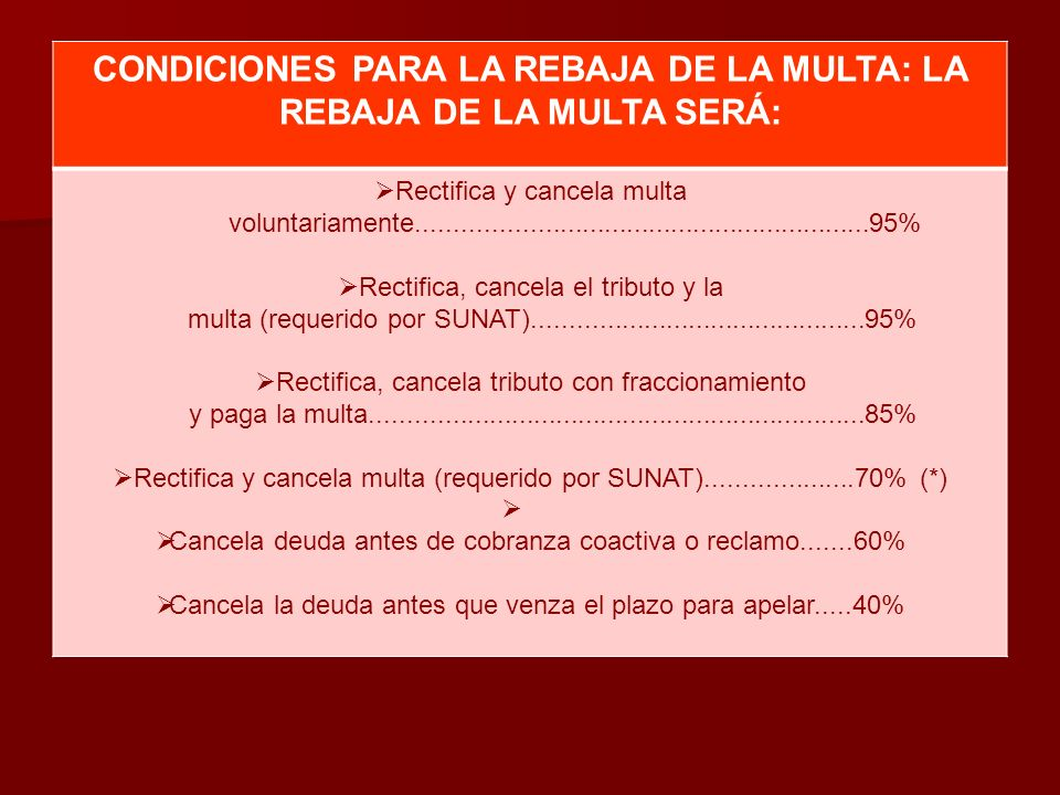 CONDICIONES PARA LA REBAJA DE LA MULTA: LA REBAJA DE LA MULTA SERÁ: