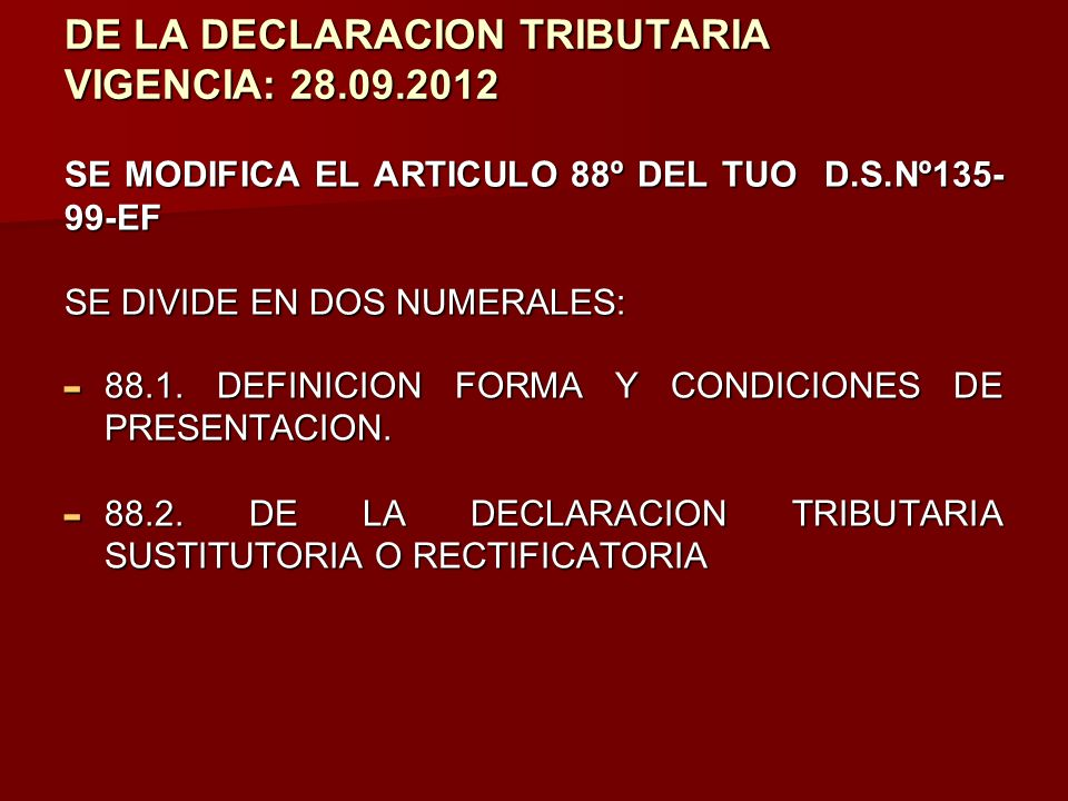 DE LA DECLARACION TRIBUTARIA VIGENCIA: 28.09.2012