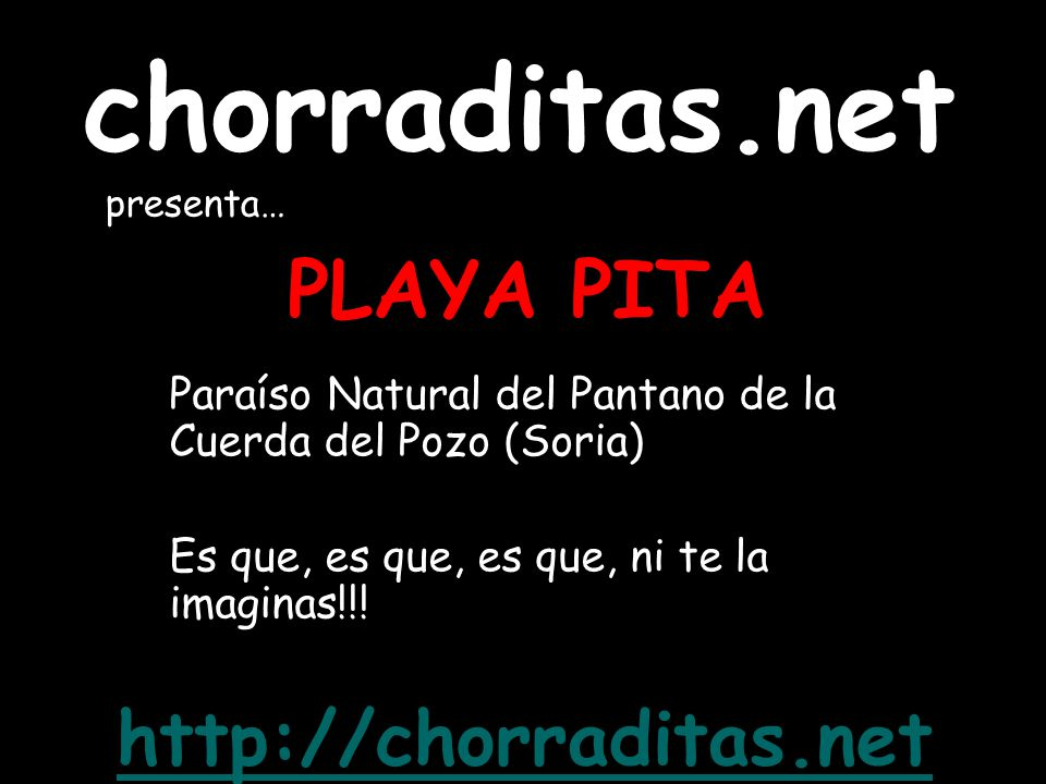 chorraditas.net PLAYA PITA http://chorraditas.net