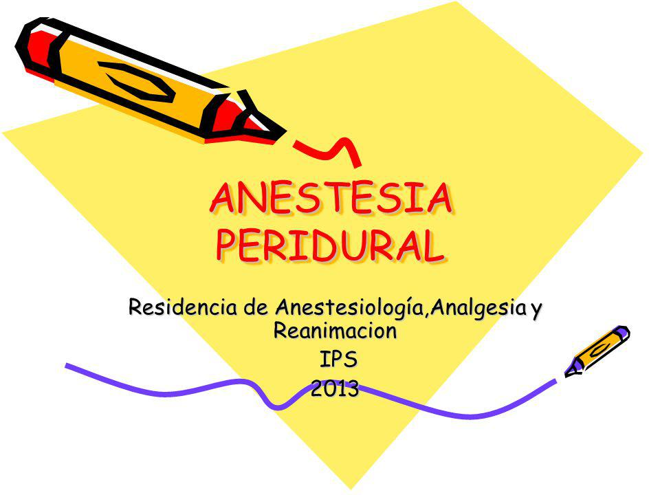 Residencia de Anestesiología,Analgesia y Reanimacion IPS 2013