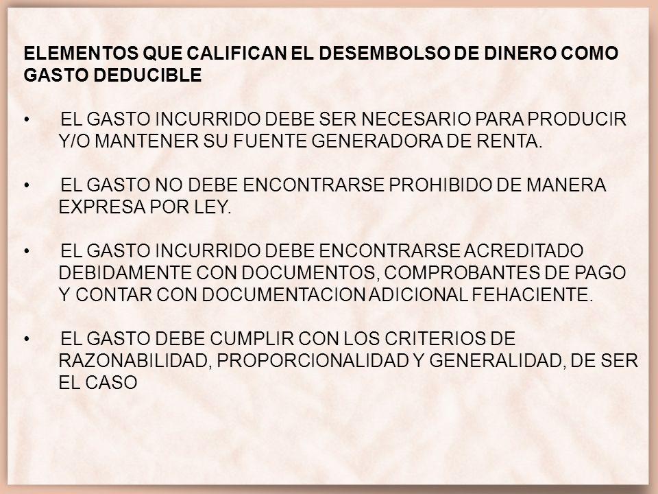 ELEMENTOS QUE CALIFICAN EL DESEMBOLSO DE DINERO COMO GASTO DEDUCIBLE