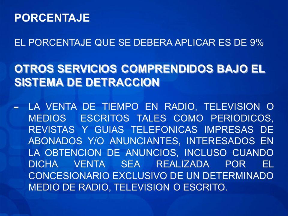 OTROS SERVICIOS COMPRENDIDOS BAJO EL SISTEMA DE DETRACCION