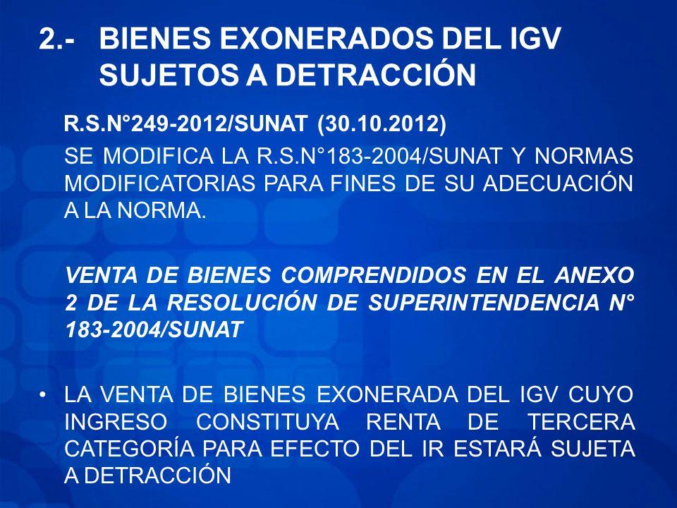 2.- BIENES EXONERADOS DEL IGV SUJETOS A DETRACCIÓN