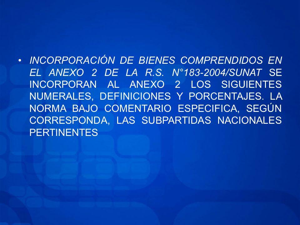 INCORPORACIÓN DE BIENES COMPRENDIDOS EN EL ANEXO 2 DE LA R. S