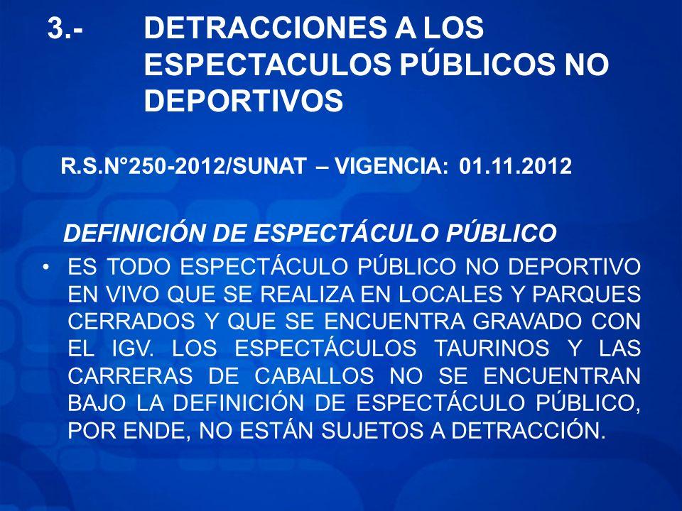 3.- DETRACCIONES A LOS ESPECTACULOS PÚBLICOS NO DEPORTIVOS