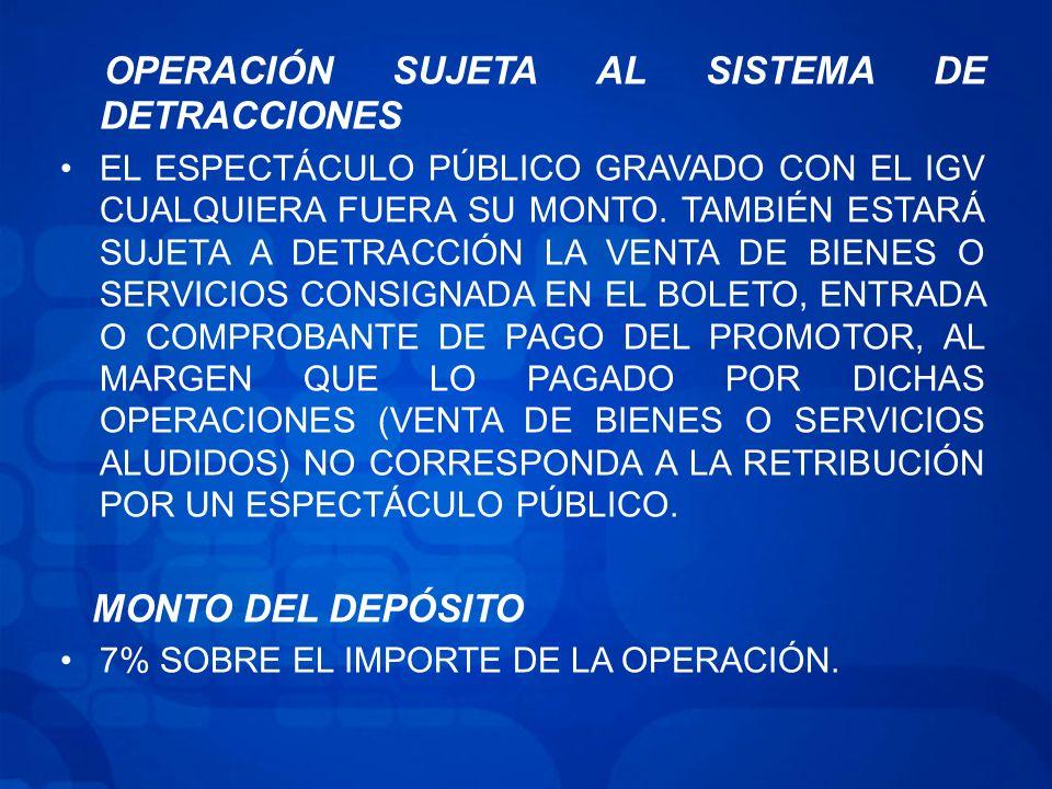 OPERACIÓN SUJETA AL SISTEMA DE DETRACCIONES