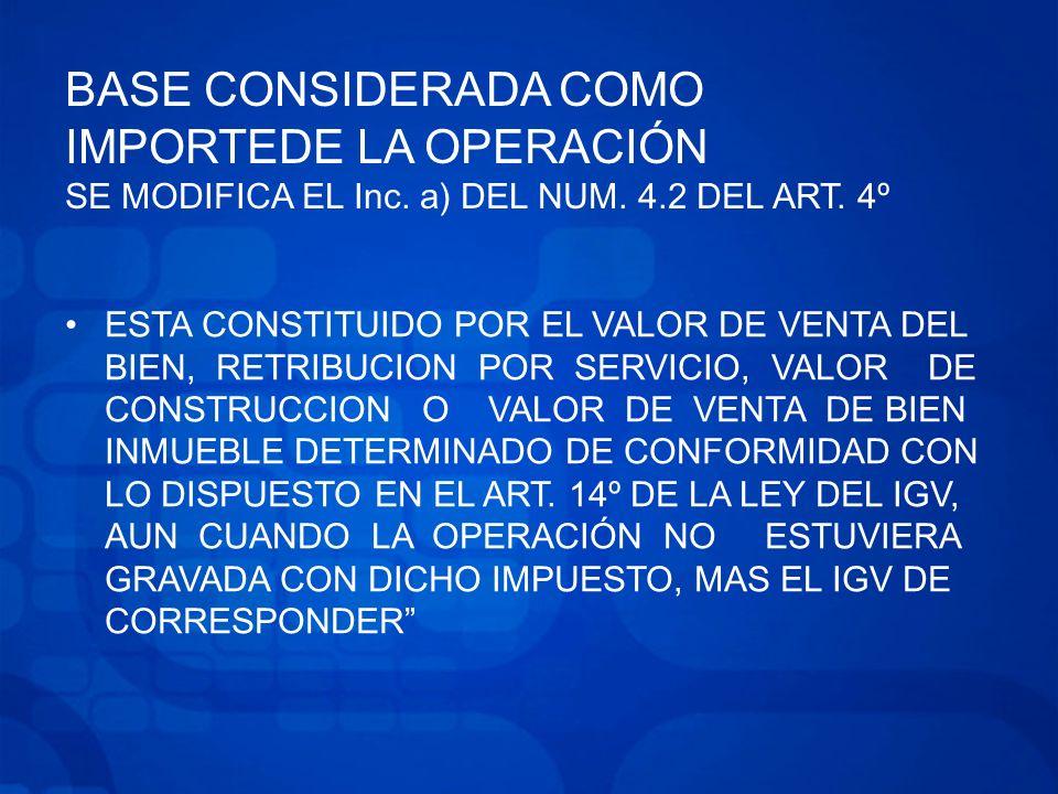 BASE CONSIDERADA COMO IMPORTEDE LA OPERACIÓN SE MODIFICA EL Inc