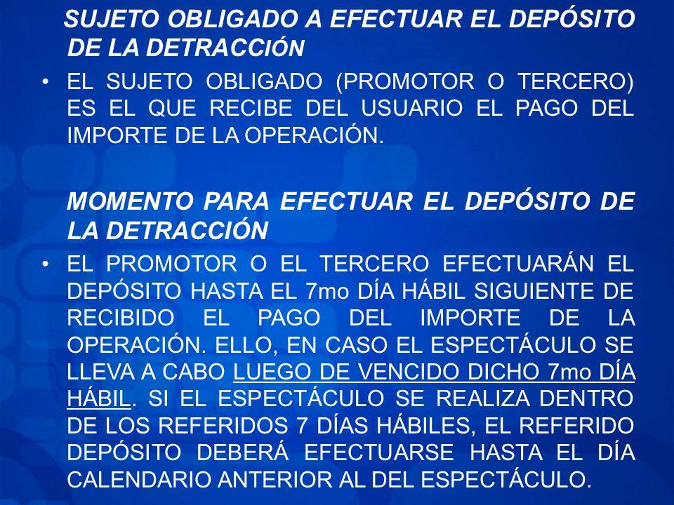 SUJETO OBLIGADO A EFECTUAR EL DEPÓSITO DE LA DETRACCIÓN