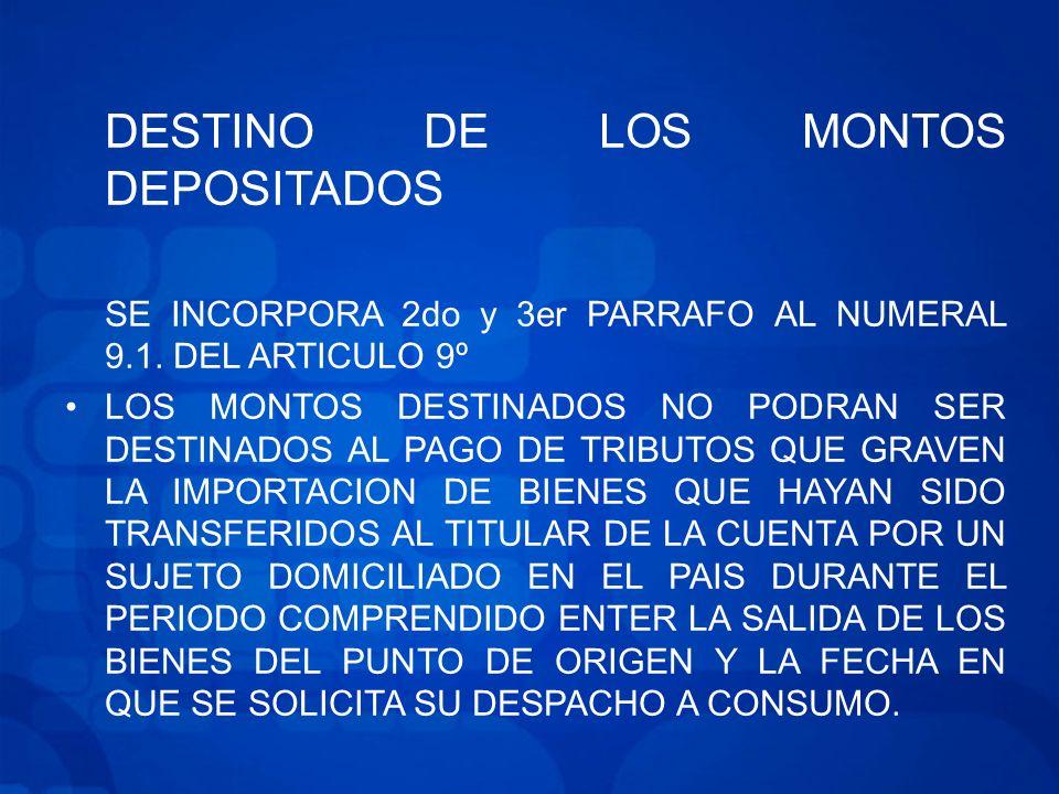 DESTINO DE LOS MONTOS DEPOSITADOS