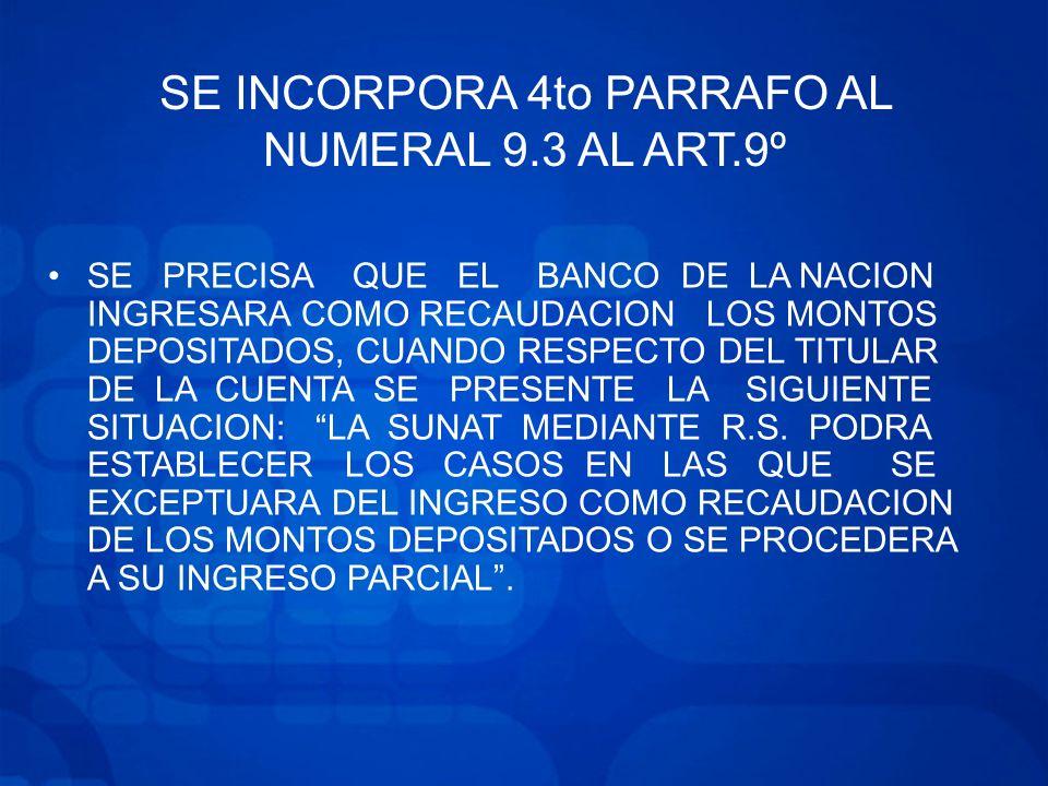 SE INCORPORA 4to PARRAFO AL NUMERAL 9.3 AL ART.9º