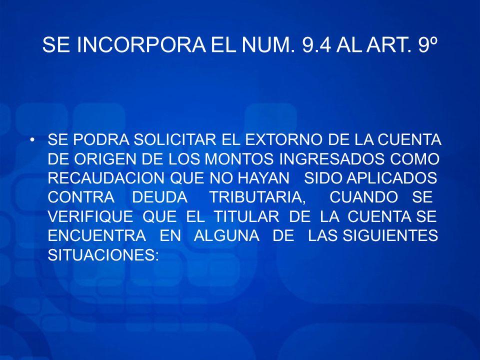 SE INCORPORA EL NUM. 9.4 AL ART. 9º