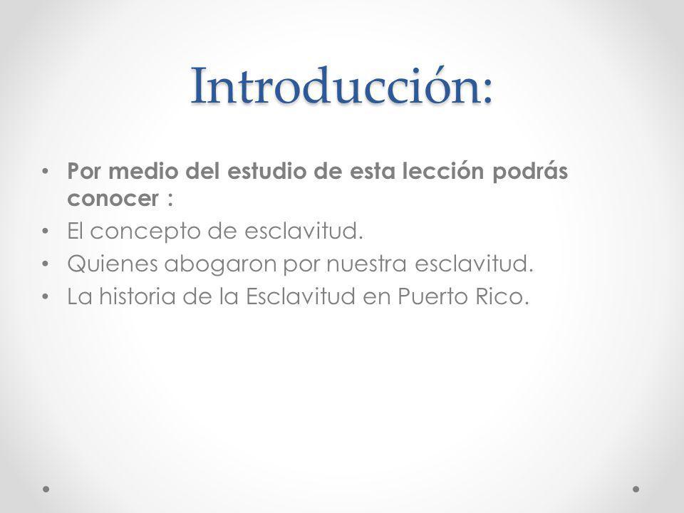 Introducción: Por medio del estudio de esta lección podrás conocer :