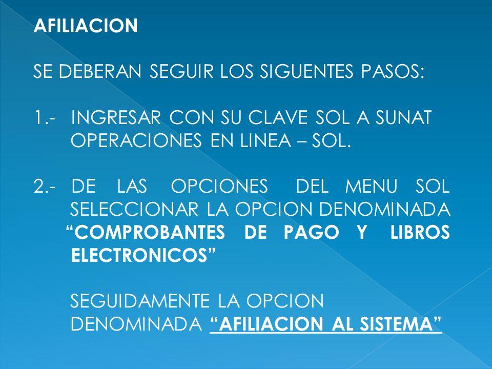 AFILIACION SE DEBERAN SEGUIR LOS SIGUENTES PASOS: 1.- INGRESAR CON SU CLAVE SOL A SUNAT. OPERACIONES EN LINEA – SOL.