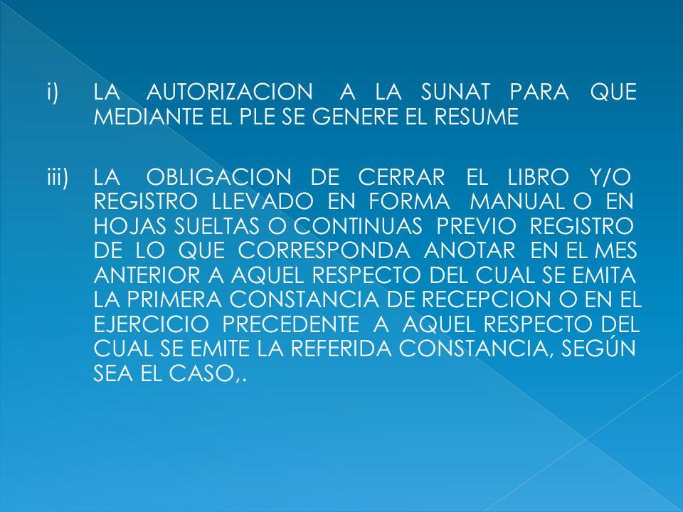 i) LA AUTORIZACION A LA SUNAT PARA QUE MEDIANTE EL PLE SE GENERE EL RESUME