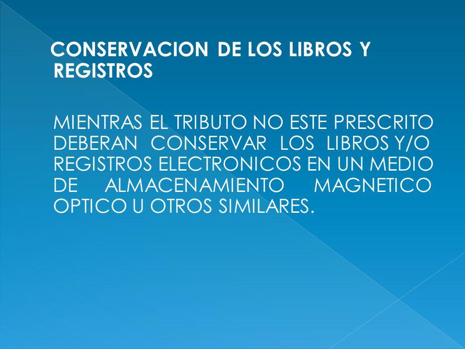 CONSERVACION DE LOS LIBROS Y REGISTROS