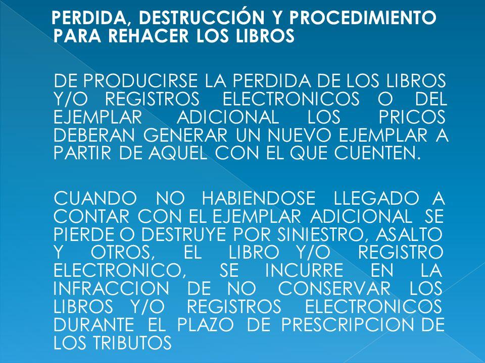 PERDIDA, DESTRUCCIÓN Y PROCEDIMIENTO PARA REHACER LOS LIBROS
