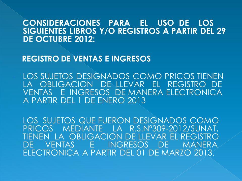 CONSIDERACIONES PARA EL USO DE LOS SIGUIENTES LIBROS Y/O REGISTROS A PARTIR DEL 29 DE OCTUBRE 2012: