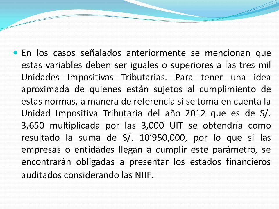 En los casos señalados anteriormente se mencionan que estas variables deben ser iguales o superiores a las tres mil Unidades Impositivas Tributarias.