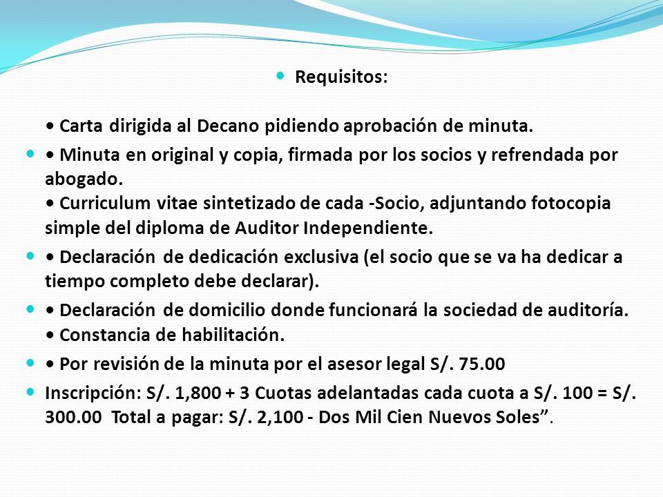 Requisitos: • Carta dirigida al Decano pidiendo aprobación de minuta.