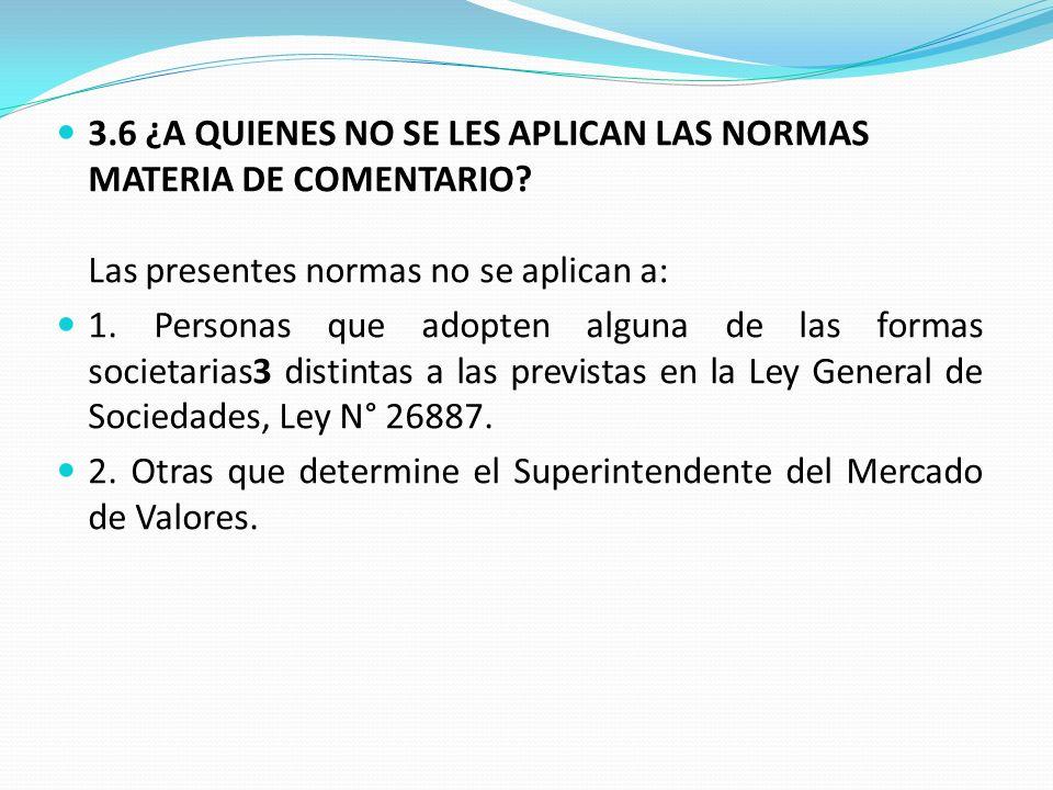 3. 6 ¿A QUIENES NO SE LES APLICAN LAS NORMAS MATERIA DE COMENTARIO
